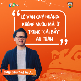 """Lê Văn Quý Hoàng: Không muốn mãi ở trong """"cái bẫy"""" an toàn."""