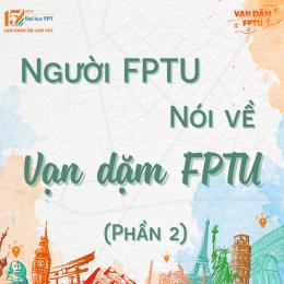 Người FPTU nói gì về Vạn dặm FPTU (Phần 2)